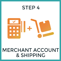 Step 4: Merchant Account & Shipping